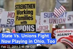 State Vs. Unions Fight Now Playing in Ohio, Too