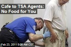 Restaurant Refuses TSA Agents