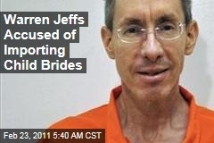 Polygamist Leader Warren Jeffs Accused of Importing Child Brides