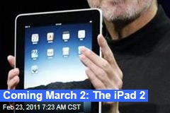 iPad 2: Apple Will Likely Unveil March 2, Sources Say