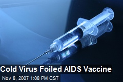 Cold Virus Foiled AIDS Vaccine