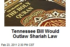 Tennessee Bill Would Outlaw Shariah Law