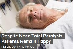 Despite Near-Total Paralysis, Patients Remain Happy