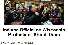 Ind. Official Axed After Urging Wis. Protesters Be Shot