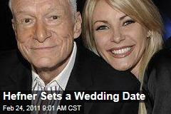 Hugh Hefner, Crystal Harris Set the Wedding Date: June 18