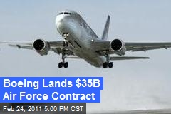 Boeing Lands $35B Air Force Contract