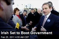 Irish Set to Boot Government