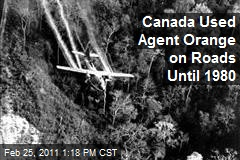 Canada Used Agent Orange on Roads Until 1980