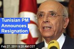 Tunisian Prime Minister Mohamed Ghannouchi Announces Resignation