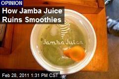 How Jamba Juice Ruins Smoothies