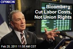 Michael Bloomberg on Wisconsin: Cut Labor Costs, Not Union Rights