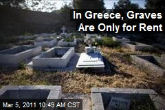 In Greece, Graves Are Only for Rent