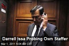 Darrell Issa Probing Own Staffer