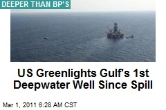 US Greenlights Gulf's 1st Deepwater Well Since Spill