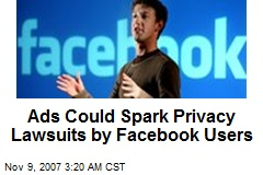 Ads Could Spark Privacy Lawsuits by Facebook Users