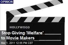 Stop Giving 'Welfare' to Movie Makers