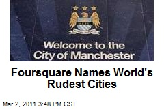 Foursquare Names World's Rudest Cities