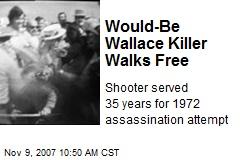 Would-Be Wallace Killer Walks Free