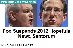 Fox News Suspends Newt Gingrich, Rick Santorum Over 2012 Ambitions