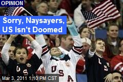 Sorry, Naysayers, US Isn't Doomed
