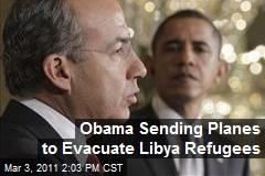 Obama Sending Planes to Evacuate Libyans