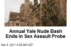 Annual Yale Nude Bash Ends in Sex Assault Probe