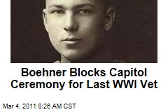Boehner Reportedly Blocks Capitol Ceremony for Last WWI Vet Frank Buckles