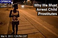 Why We Must Arrest Child Prostitutes