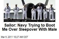 Sailor Stephen C. Jones: Navy Trying to Boot Me Over Sleepover With Male Sailor