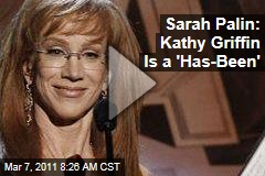 Sarah Palin: Kathy Griffin Is a 'Bully,' and a 'Has-Been Comedian'