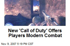 New 'Call of Duty' Offers Players Modern Combat