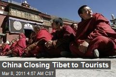 China Closing Tibet to Tourists