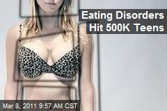 Eating Disorders Hit 500K Teens