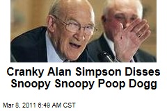 Alan Simpson Disses Snoopy Snoopy Poop Dog, Enema Man