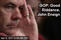 GOP: Good Riddance, John Ensign