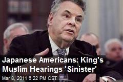 Japanese Americans: King's Muslim Hearings 'Sinister'