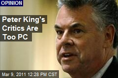 Peter King's Critics Are Too PC