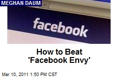 How to Beat 'Facebook Envy'