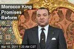 Morocco King Promises Reform