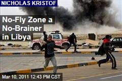 Libya No-Fly Zone a No-Brainer