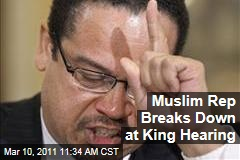 Keith Ellison Breaks Down in Peter King's 'Radicalization in the American Muslim Community' Hearing