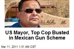 US Mayor, Top Cop Busted in Mexican Gun Running