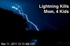 Lightning Kills Mom and 4 Kids