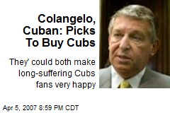 Colangelo, Cuban: Picks To Buy Cubs