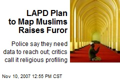 LAPD Plan to Map Muslims Raises Furor