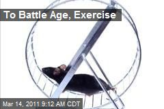 To Battle Age, Exercise