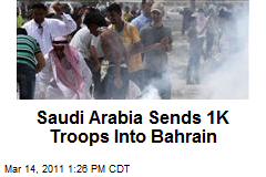 Saudi Arabia Sends 1K Troops Into Bahrain