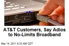 AT&T Customers, Say Goodbye to No-Limits Broadband