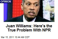 Juan Williams: Here's the True Problem With NPR