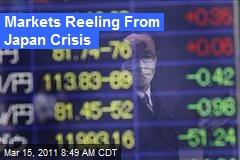 Markets Reeling From Japan Crisis